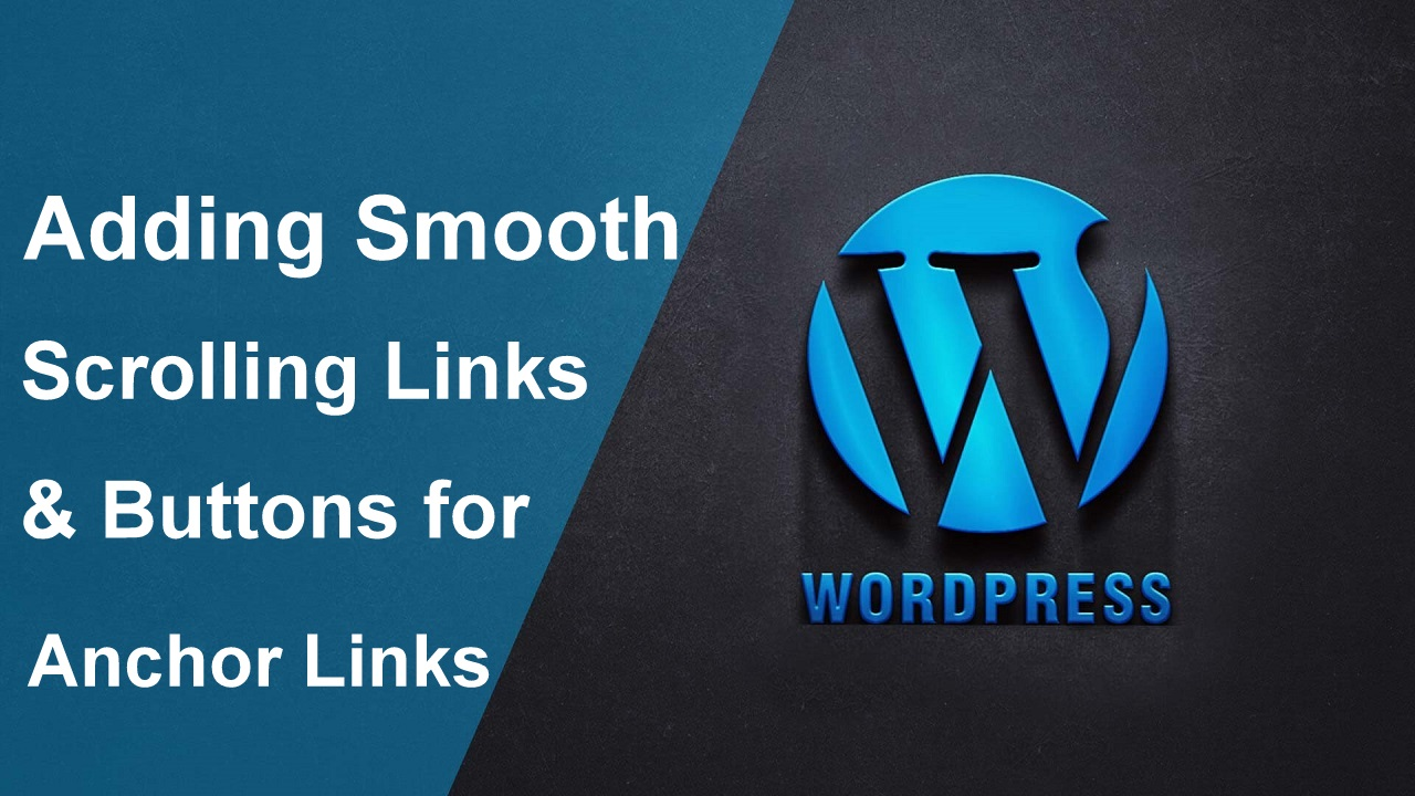 How to Add a Smooth Scrolling Link to WordPress Website Without Coding